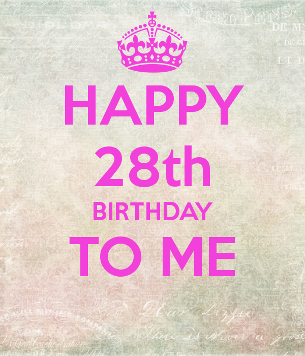happy-28th-birthday-to-me-6